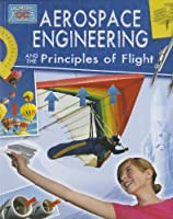 Aerospace Engineering and the Principles of Flight (Engineering in Action)
