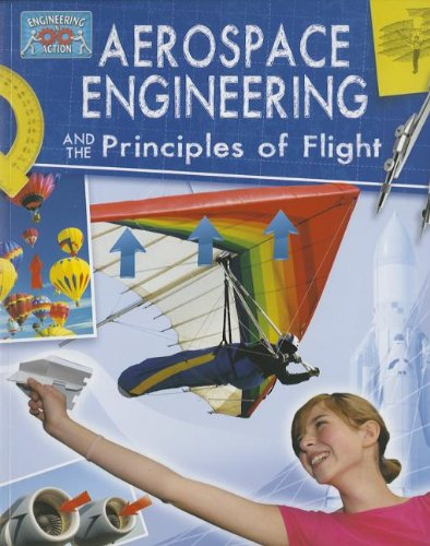 Download Aerospace Engineering and the Principles of Flight (Engineering in Action) PDF