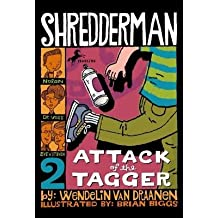 Attack of the Tagger[SHREDDERMAN #02 ATTACK OF THE][Paperback]