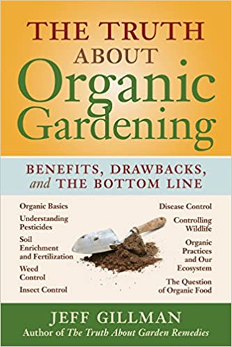 The Truth About Organic Gardening Benefits Drawbacks And The