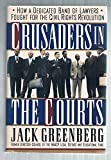 Crusaders in the Courts, Jack Greenberg, 0465015182
