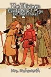 The Thirteen Little Black Pigs and Other Stories, Mrs Molesworth and Molesworth, 1463800525