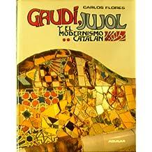Gaudi, Jujol y el Modernismo Catalan Tomo II