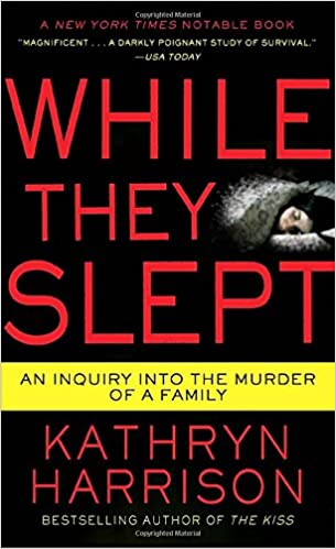 Book While They Slept: An Inquiry into the Murder of a Family