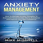 Anxiety Management: How to Manage Anxiety Thoughts to Overcome Social Anxiety  | Mike Mitchell