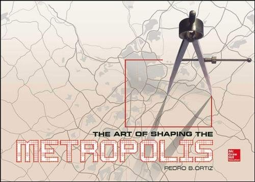 The Art of Shaping the Metropolis