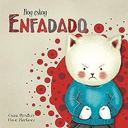 Hoy estoy... Enfadado (Spanish Edition) by [Peñalver, Clara,