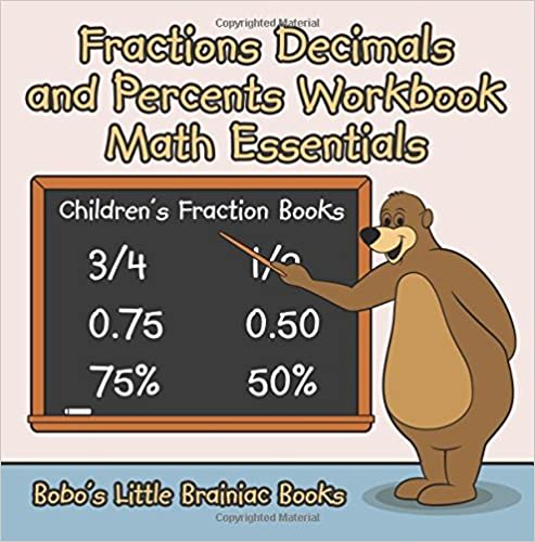 Read Fractions Decimals and Percents Workbook Math Essentials: Children's Fraction Books PDF, azw (Kindle)
