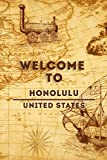 Welcome To Honolulu - United States: Lined Travel Journal, 120 Pages, 6x9, Soft Cover, Matte Finish, Funny Travel Notebook, perfect gift for your Trip to Honolulu
