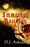 Immortal Reunion, D. J. Ashton, 1456003755