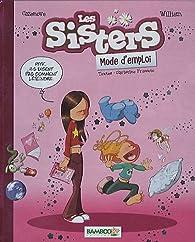 Les Sisters : Mode d'emploi par William Maury