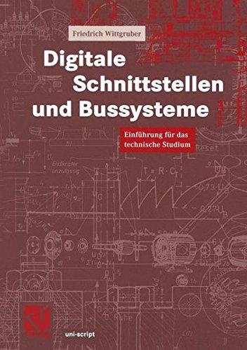 Digitale Schnittstellen und Bussysteme: Einführung für das technische Studium (uni-script)