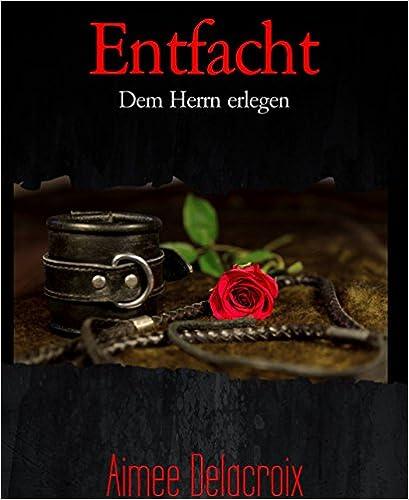 Descarga gratuita de archivos pdf ebookEntfacht: Dem Herrn erlegen (German Edition) B00P0QF4S2 (Spanish Edition) PDF iBook