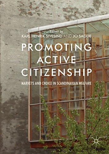 Promoting Active Citizenship: Markets and Choice in Scandinavian Welfare