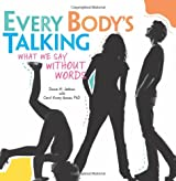 Every Body's Talking: What We Say Without Words (Nonfiction - Grades 4-8)