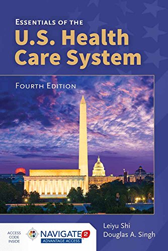 Essentials of the U.S. Health Care System from Shi Leiyu