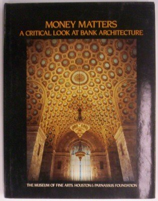 Money Matters: A Critical Look at Bank Architecture