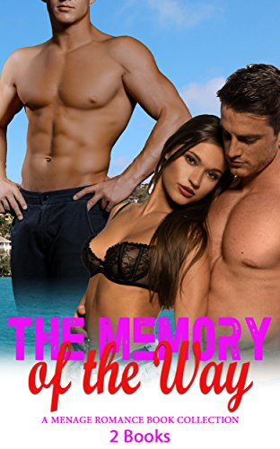 The Memory of the Way: A Menage Romance Book Collection