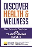 img - for Discover Health & Wellness: The Patient's Guide to Life Transforming Results book / textbook / text book