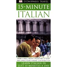 15-minute Italian: Speak Italian in Just 15 Minutes a Day