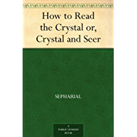 How to Read the Crystal or, Crystal and Seer (English Edition)