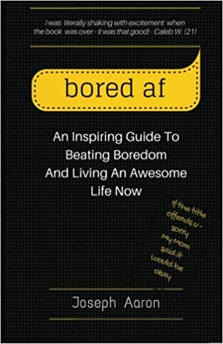 Los mejores libros para descargar en ipad «Bored Af: An Inspiring Guide To Beating Boredom And Living An Awesome Life Now»