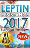 Leptin Resistance: Get Healthy Now: How to get permanent weight loss, cure obesity, control your hormones and live healthy (Leptin Diet, Leptin Resistance, ... Ghrelin, Adiponectin, Leptin Supplements)