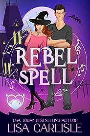 Rebel Spell: A Paranormal Chick Lit Novel (Salem Supernaturals Book 1)