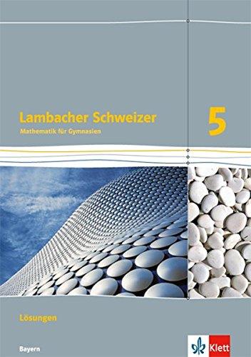Lambacher Schweizer Mathematik 5. Ausgabe Bayern: Lösungen Klasse 5 (Lambacher Schweizer. Ausgabe für Bayern ab 2017) Broschüre – 18. August 2017 Klett 3127330537 Schulbücher Mathematik / Schulbuch