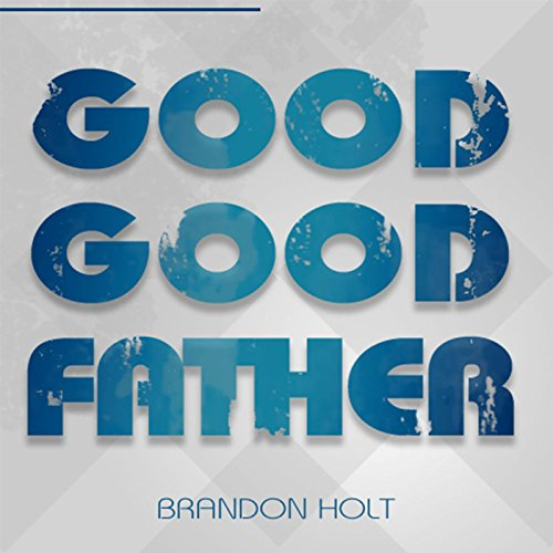 Good good father instrumental by isingworship on amazon music customers also listened to these songs stopboris Choice Image