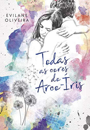 Todas As Cores Do Arco-íris (Colors Livro 3)