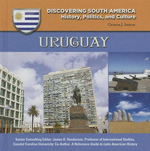 Uruguay (Discovering South America: History, Politics, and (South Shields)