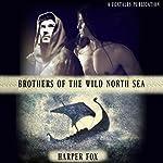 Brothers of the Wild North Sea | Harper Fox