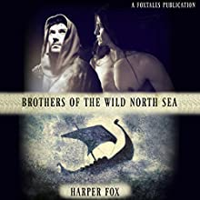 Brothers of the Wild North Sea Audiobook by Harper Fox Narrated by Hamish Long