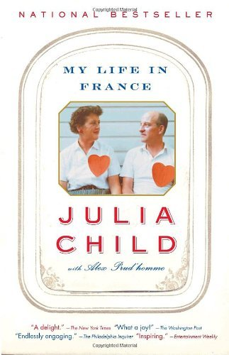 Read Online By Julia Child, Alex Prud'Homme: My Life in France pdf