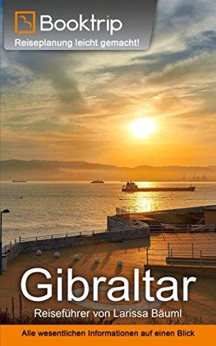 Gibraltar Reiseführer: von Booktrip®: Reiseplanung leicht gemacht – Alle wesentlichen Informationen auf einen Blick