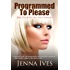 Programmed To Please (The Tau Cetus Chronicles Book 1)