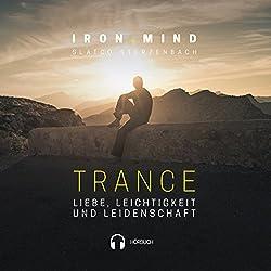 Trance: Liebe, Leichtigkeit und Leidenschaft