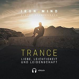 Trance: Liebe, Leichtigkeit und Leidenschaft Hörbuch