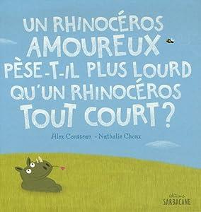 """Afficher """"Un rhinocéros amoureux pèse-t-il plus lourd qu'un rhinocéros tout court ?"""""""