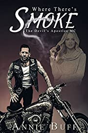 Where there's Smoke (The Devil's Apostles MC Book 1)