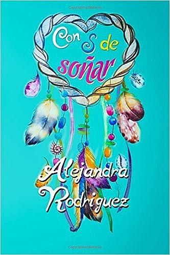 Con S de soñar: Volume 1 (Bilogía Sara): Amazon.es: Alejandra Rodríguez: Libros