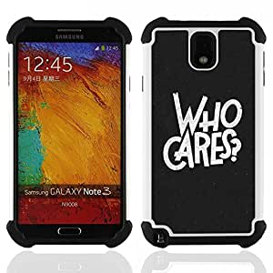 BullDog Case - FOR/Samsung Galaxy Note3 N9000 N9008V N9009 / - / Who Cares Cool Typography /- H??brido Heavy Duty caja del tel??fono protector din??mico - silicona suave