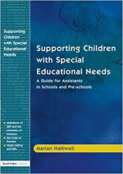 Supporting Children with Special Educational Needs: A Guide for Assistants in Schools and Pre-schools