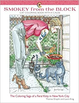 Amazon Smokey From The Block Cat Coloring Book With A Cause Saga Of Feral Kitty In New York City 9780692858721 Laura King