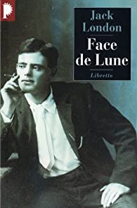 Face de Lune par Jack London