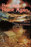 Home Again, Home Again ..., Tom Buchholz, 0595381146