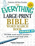 The Everything Large-Print Bible Word Search Book, Volume III: 150 Bible Word Search Puzzles - in Easy-to-Read Large Print (Volume 3)