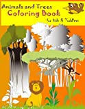 img - for Animals and Trees Coloring Book for Kids & Toddlers: Children Coloring Activity Books for Kids Ages 2-4, 4-8, Boys, Girls and Toddler (Volume 1) book / textbook / text book