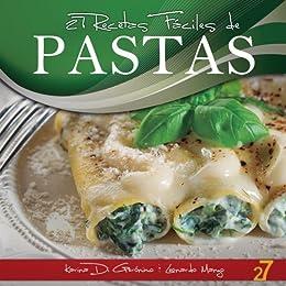 27 Recetas Fáciles de Pastas (Recetas de Cocina Faciles: Pastas & Pizza nº 1) (Spanish Edition) by [Di Geronimo, Karina, Manzo, Leonardo]
